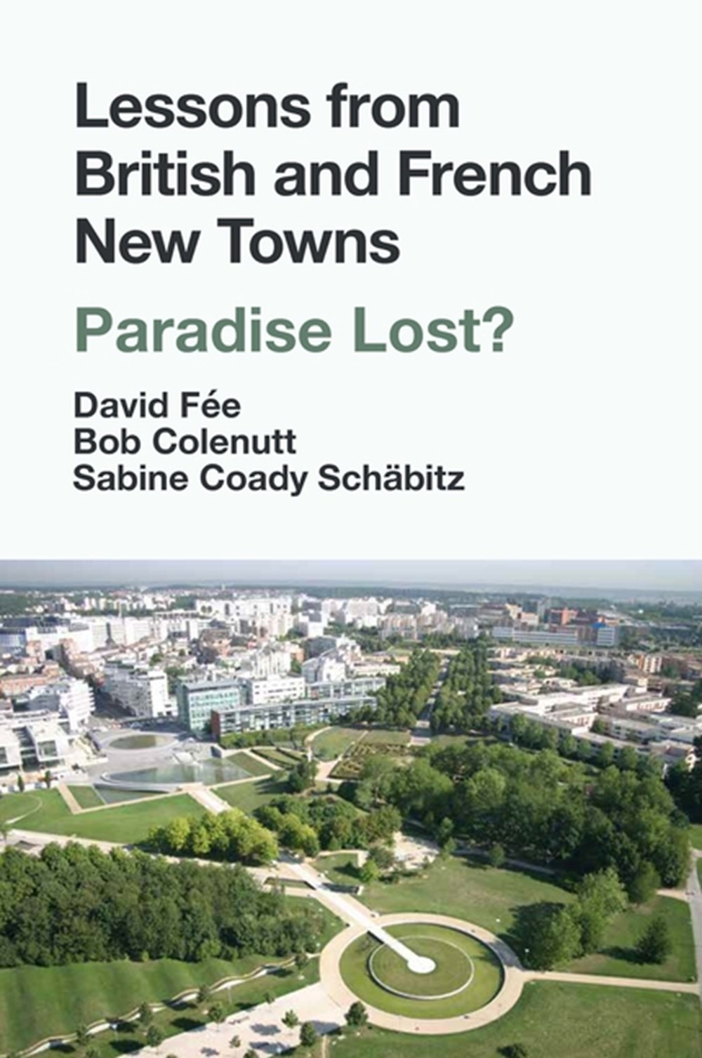 Lessons from the British and French New Towns Paradise Lost?