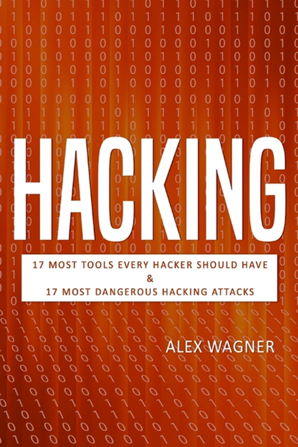 Hacking 17 Must Tools every Hacker should have & 17 Most Dangerous Hacking Attacks