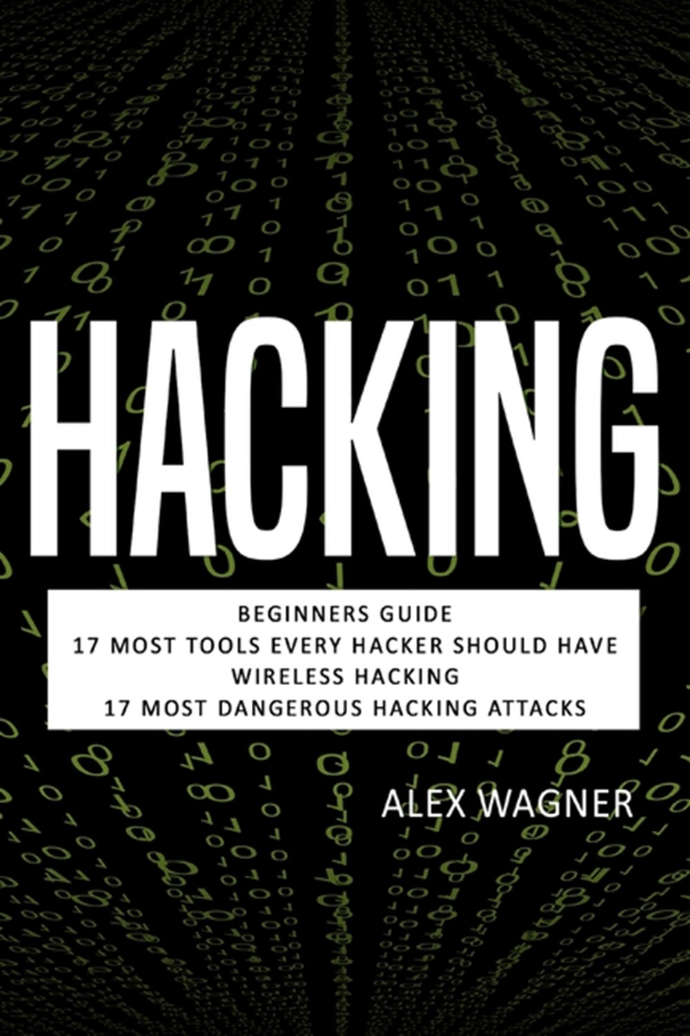 Hacking Beginners Guide, 17 Must Tools every Hacker should have, Wireless Hacking & 17 Most Dangerou
