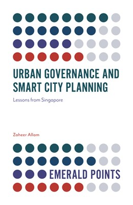 Urban Governance and Smart City Planning: Lessons from Singapore