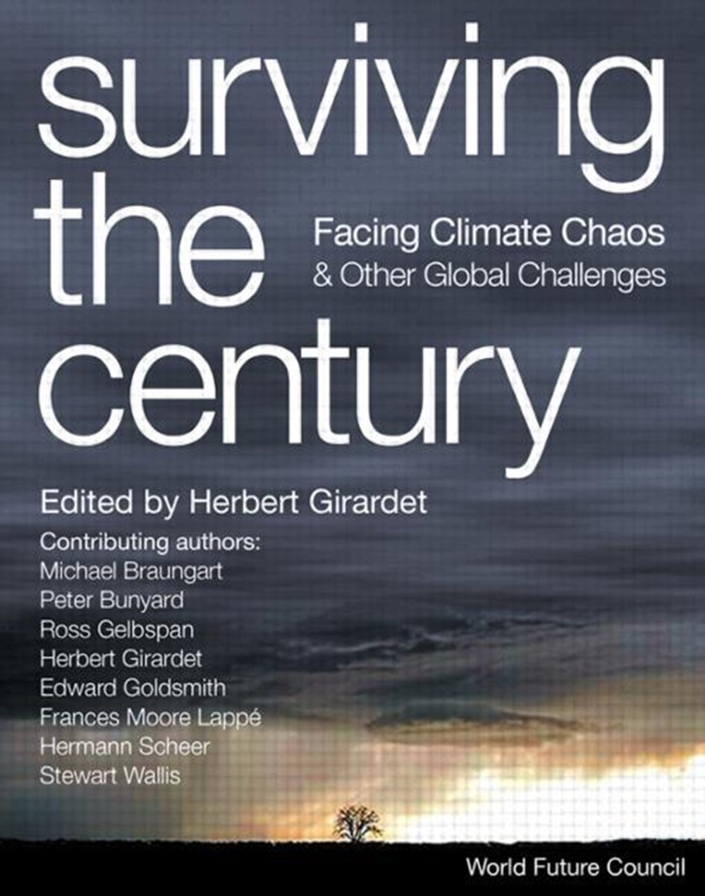 Surviving the Century Facing Climate Chaos and Other Global Challenges