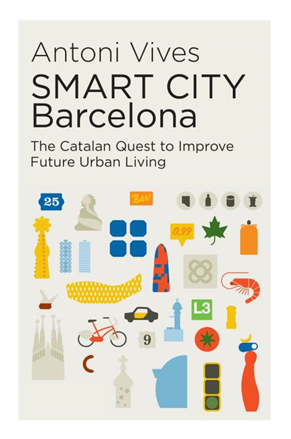 Smart City Barcelona The Catalan Quest to Improve Future Urban Living