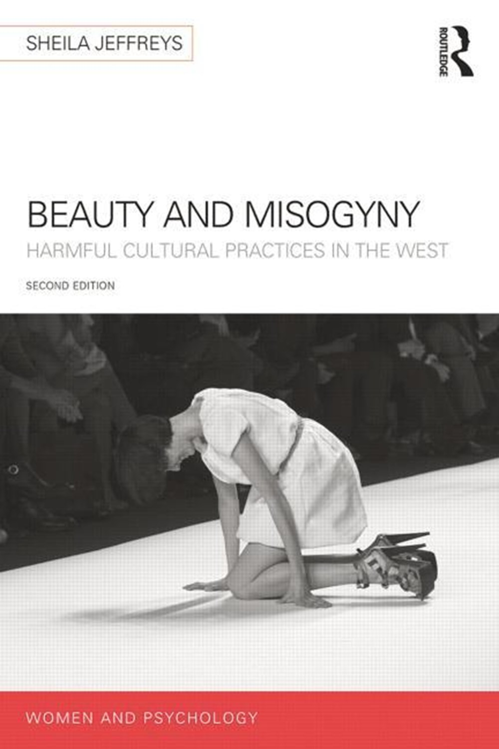 Beauty and Misogyny Harmful cultural practices in the West