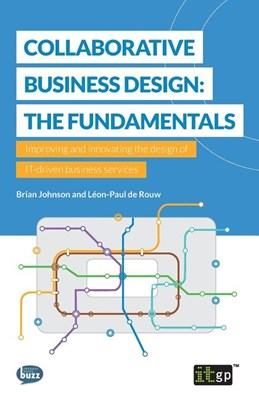 Collaborative Business Design: The Fundamentals: Improving and innovating the design of IT-driven business services