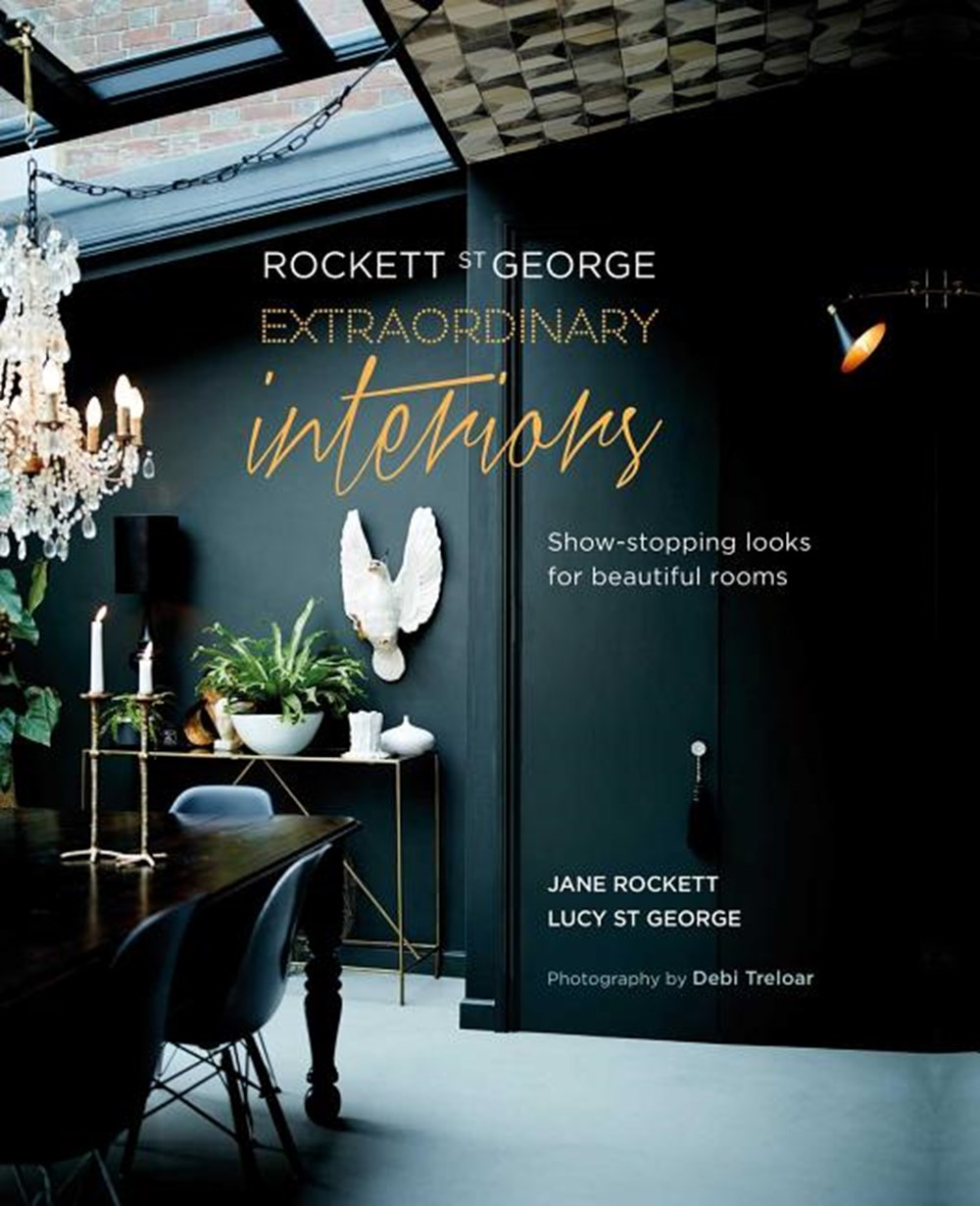 Rockett St George Extraordinary Interiors: Show-Stopping Looks for Unique Interiors