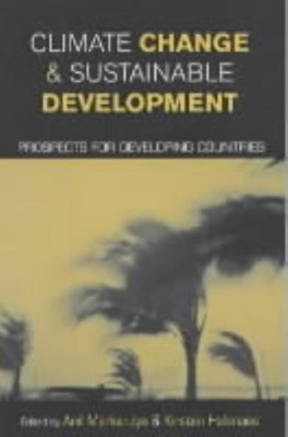 Climate Change and Sustainable Development: Prospects for Developing Countries