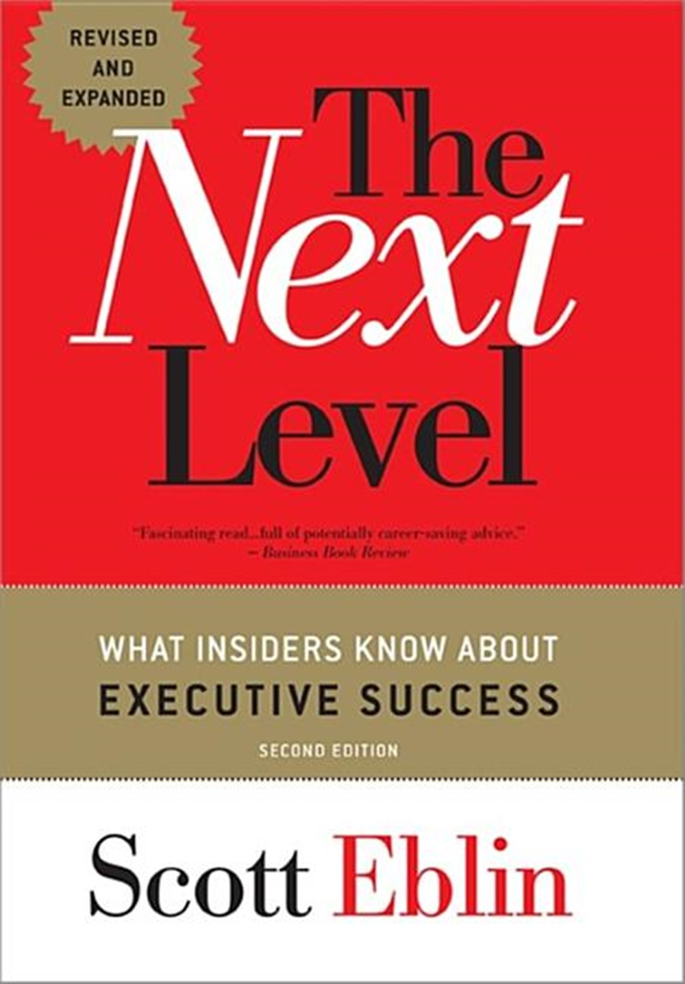Next Level What Insiders Know about Executive Success (Revised, Expanded)