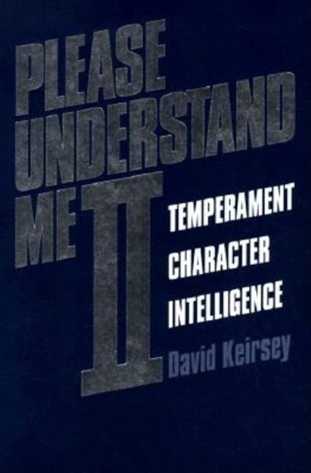 Please Understand Me II Temperament, Character, Intelligence
