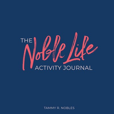 The Noble Life Activity Journal