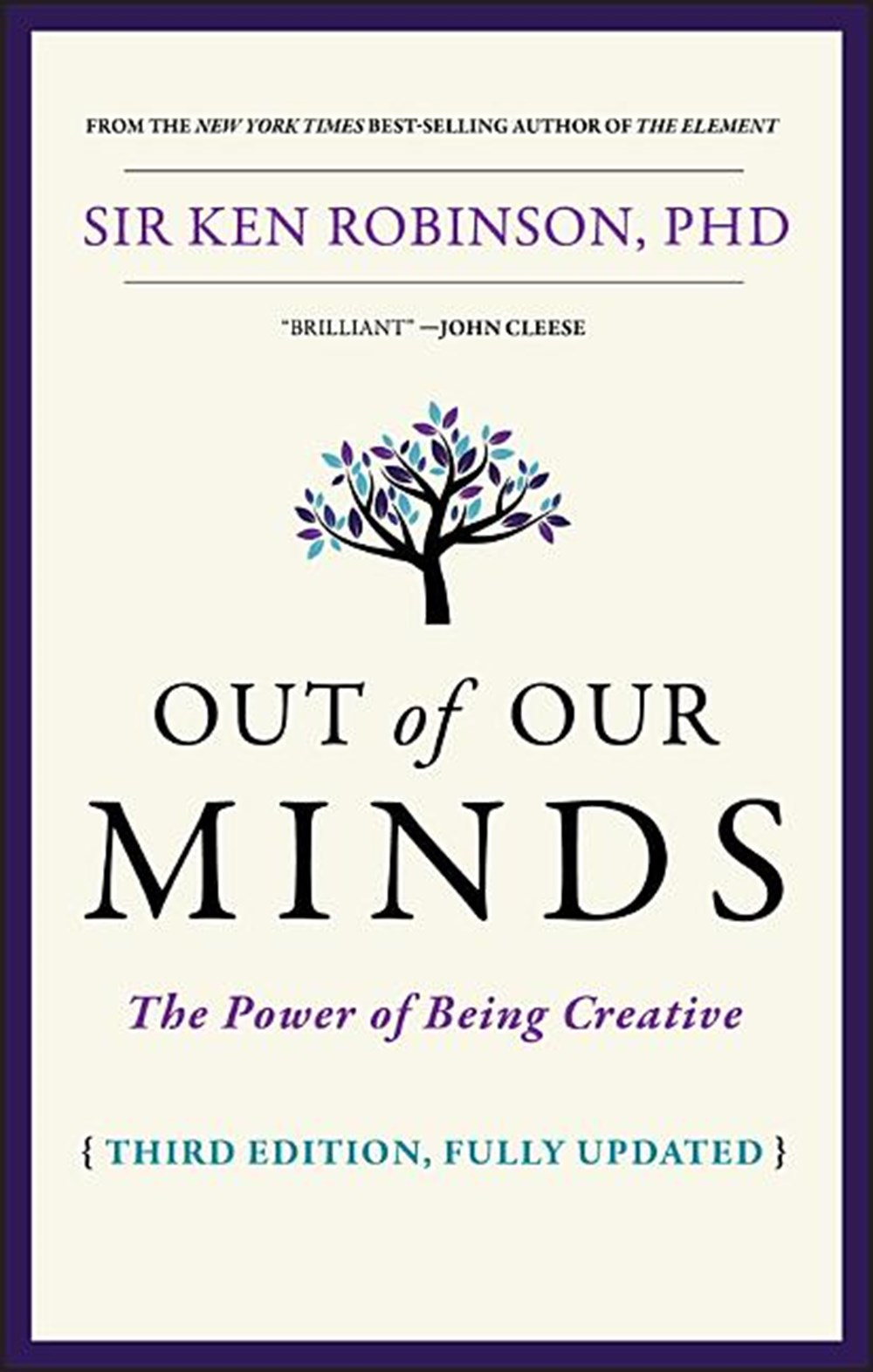 Out of Our Minds The Power of Being Creative