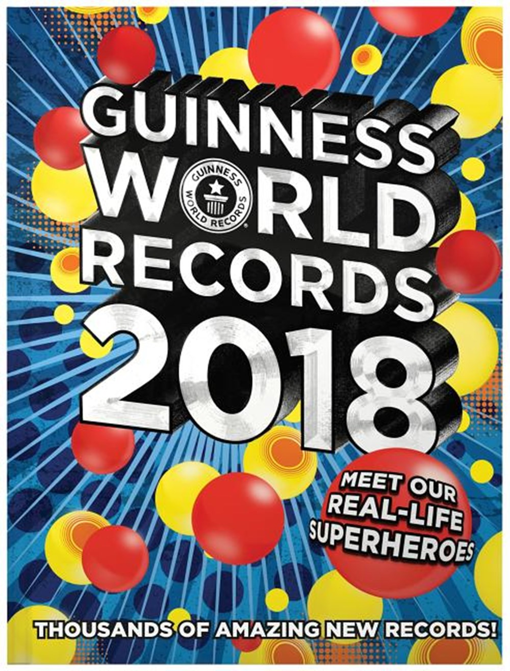 Guinness World Records 2018 Meet Our Real-Life Superheroes (2018)