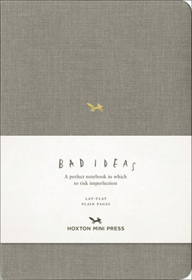 A Notebook for Bad Ideas: Grey/Unlined: A Perfect Notebook in Which to Risk Imperfection