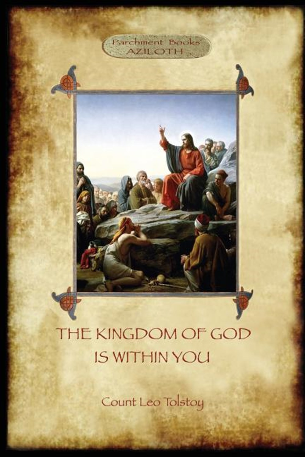 Kingdom of God is Within You with preface by the author (Aziloth Books)