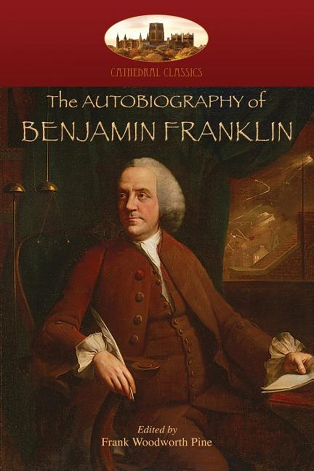 Autobiography of Benjamin Franklin Edited by Frank Woodworth Pine, with notes and appendix. (Aziloth