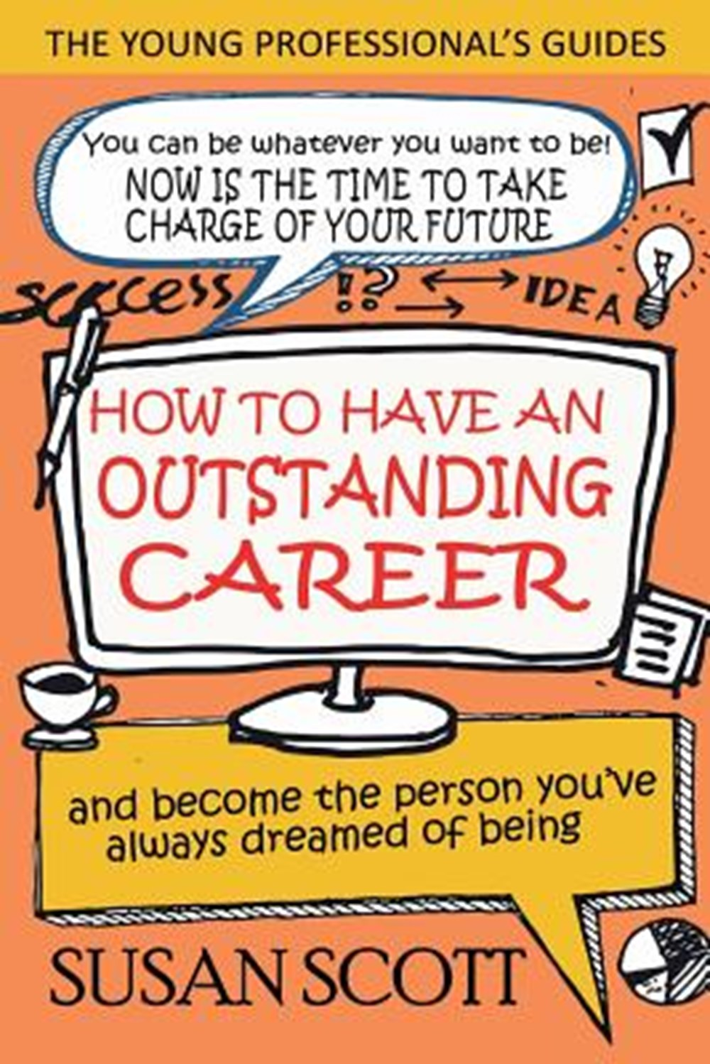 How To Have An Outstanding Career and become the person you've always dreamed of being