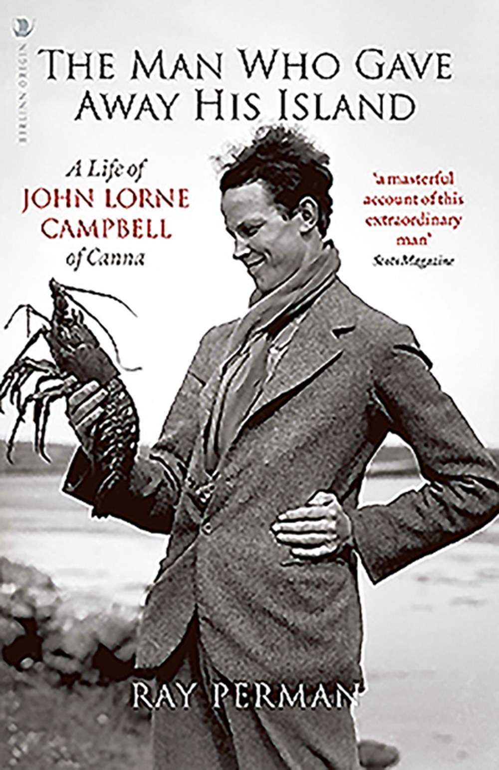 Man Who Gave Away His Island A Life of John Lorne Campbell of Canna