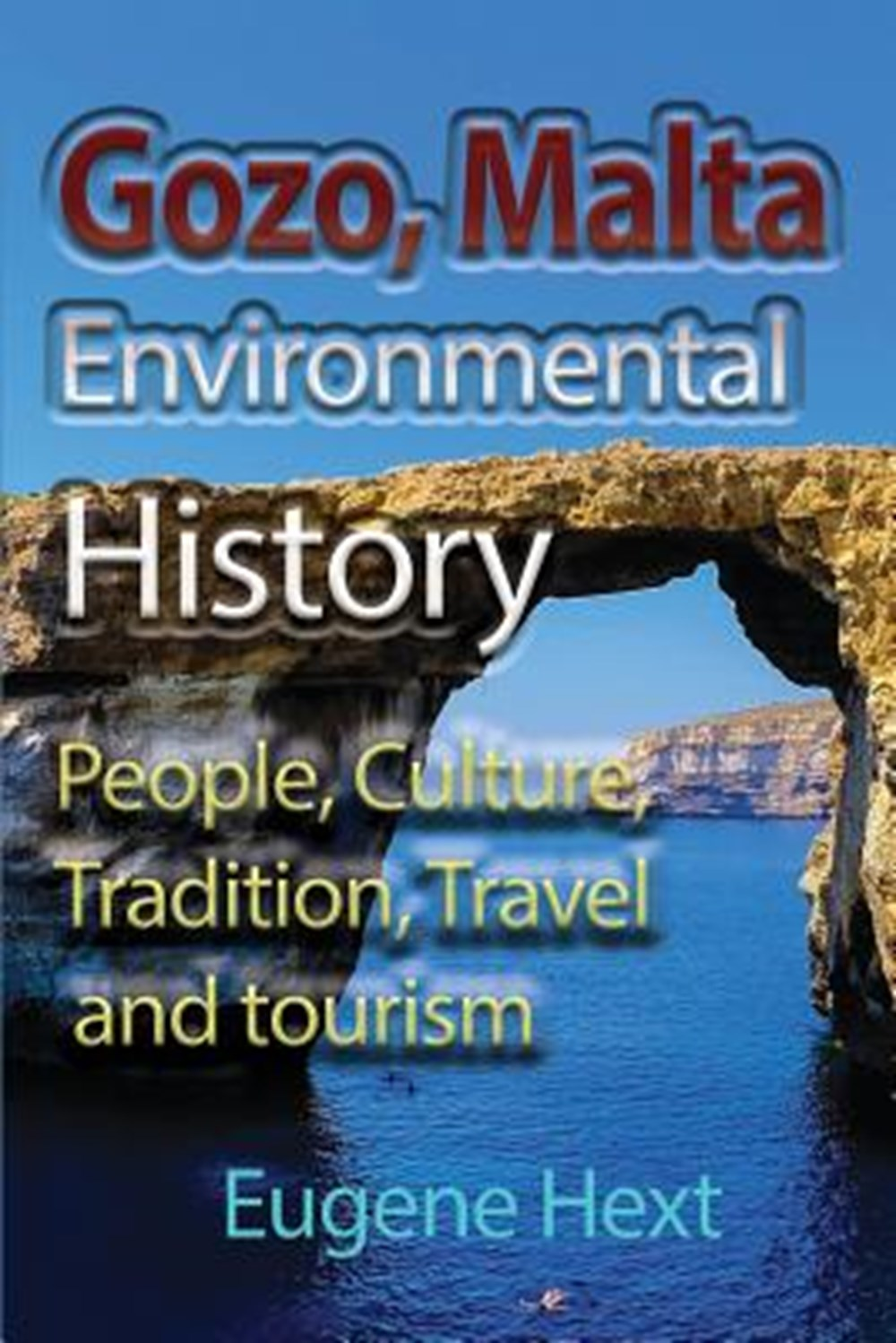 Gozo, Malta Environmental History People, Culture, Tradition, Travel and tourism