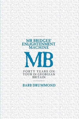 Mr Bridges' Enlightenment Machine: Forty Years on Tour in Georgian Britain