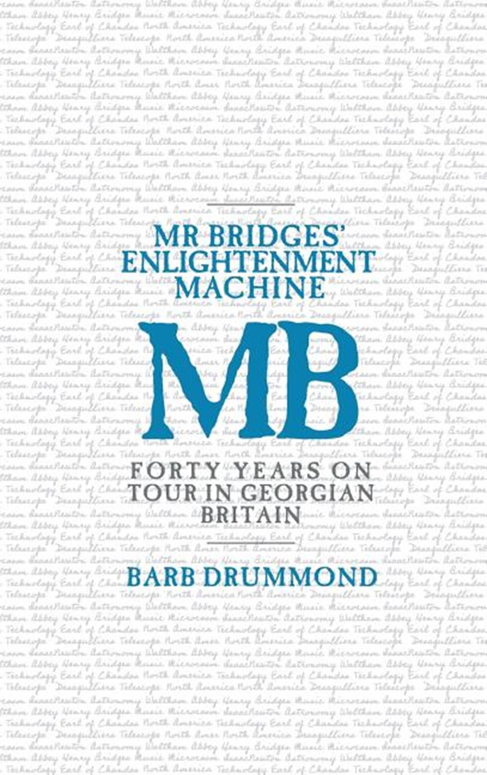 Mr Bridges' Enlightenment Machine Forty Years on Tour in Georgian Britain