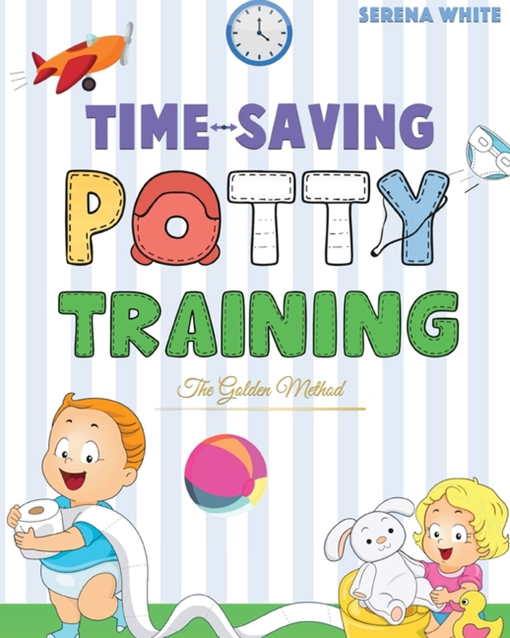 Time-Saving Potty Training - The Golden Method Potty Train Your Little Boys and Girls In Less Than 3