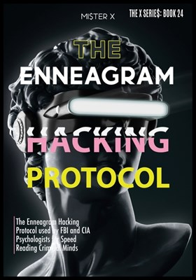 Enneagram: The Enneagram Hacking Protocol used by FBI and CIA Psychologists for Speed Reading Criminal Minds