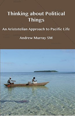 Thinking about Political Things: An Aristotelian Approach to Pacific Life
