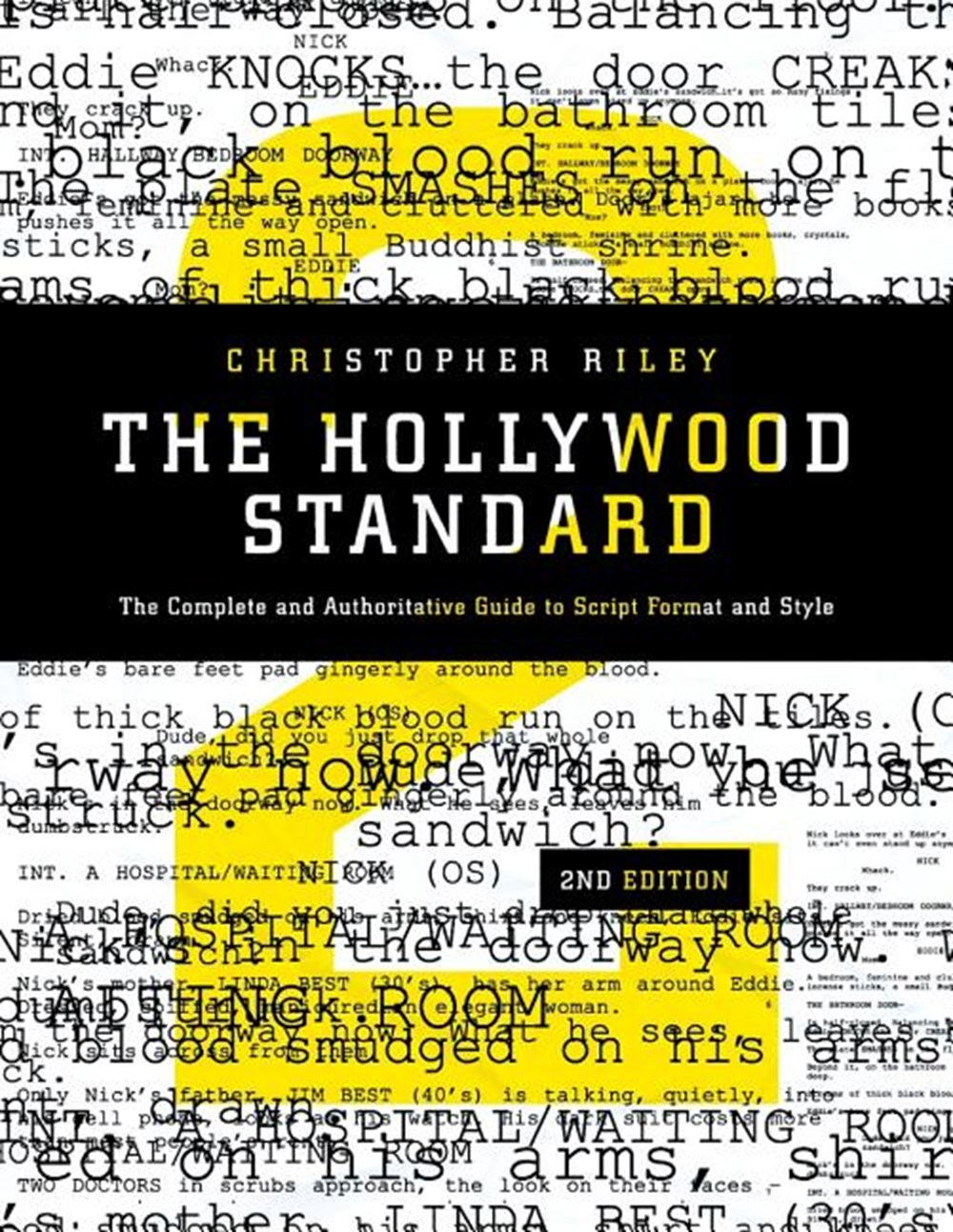 Hollywood Standard The Complete and Authoritative Guide to Script Format and Style