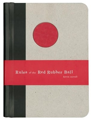 Rules of the Red Rubber Ball: Find and Sustain Your Life's Work