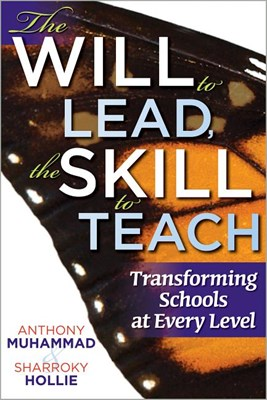 Will to Lead, the Skill to Teach: Transforming Schools at Every Level