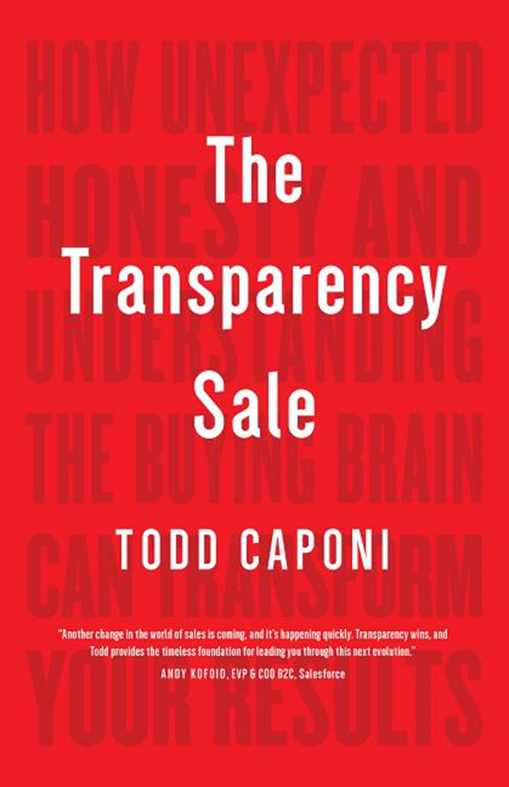 Transparency Sale How Unexpected Honesty and Understanding the Buying Brain Can Transform Your Resul