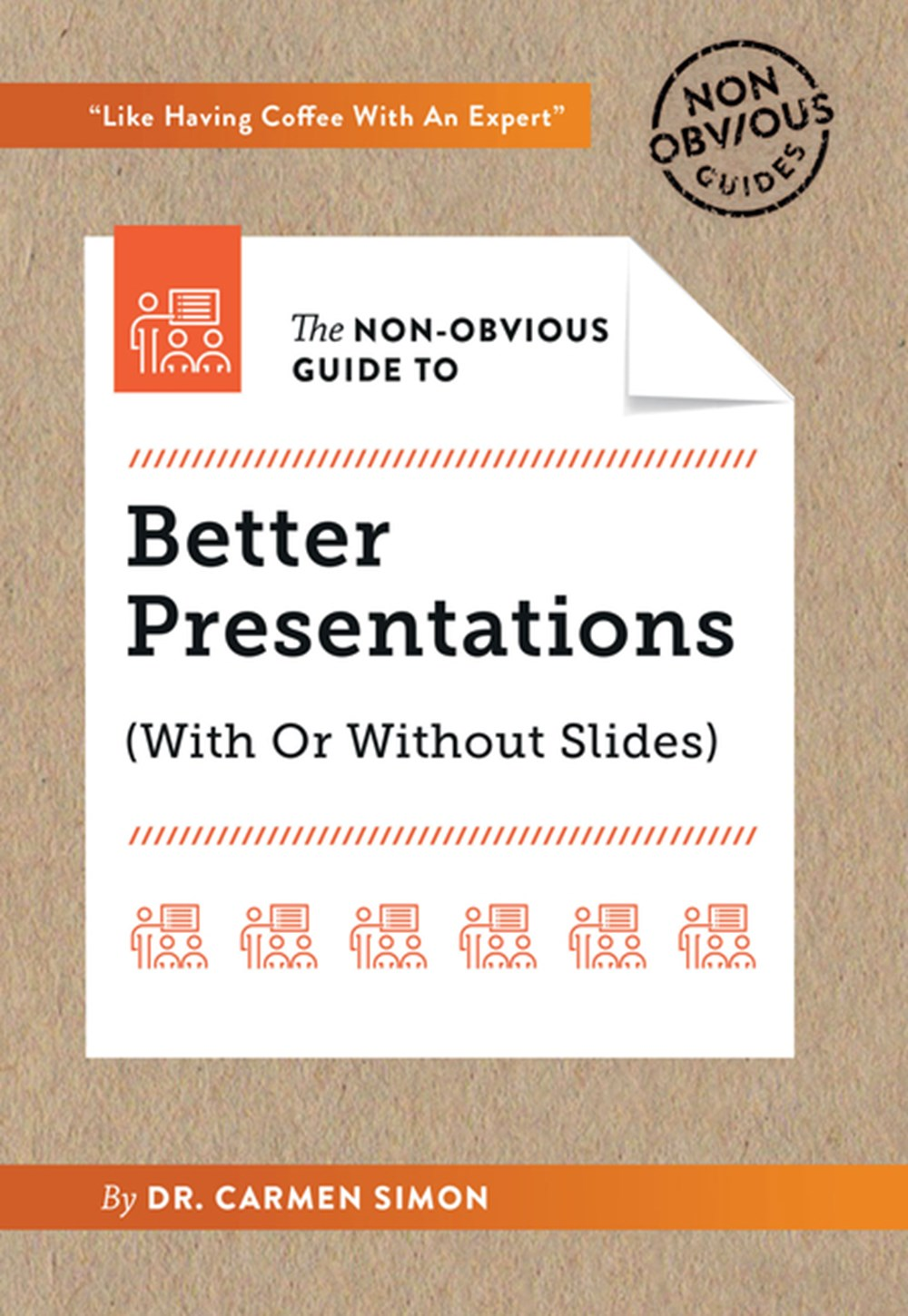 Non-Obvious Guide to Better Presentations