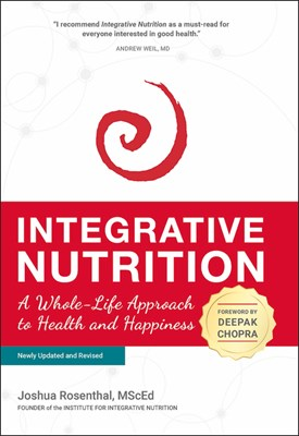 Integrative Nutrition: A Whole-Life Approach to Health and Happiness