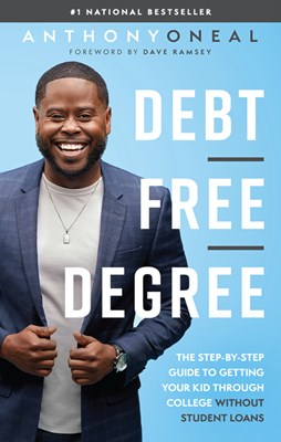 Debt-Free Degree: The Step-By-Step Guide to Getting Your Kid Through College Without Student Loans