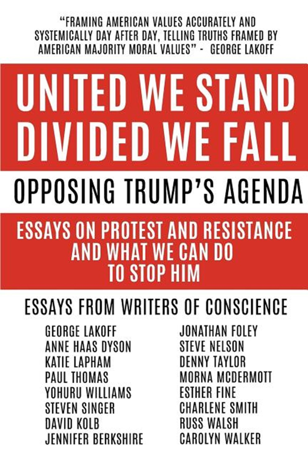 United We Stand Divided We Fall Opposing Trump's Agenda: Essays On Protest And Resistance And What W
