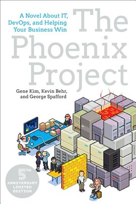 The Phoenix Project: A Novel about It, Devops, and Helping Your Business Win (Anniversary)