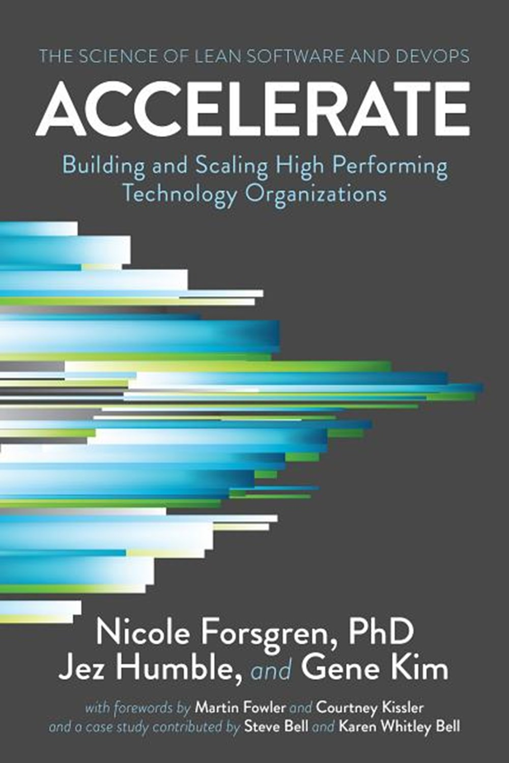 Accelerate The Science of Lean Software and DevOps: Building and Scaling High Performing Technology
