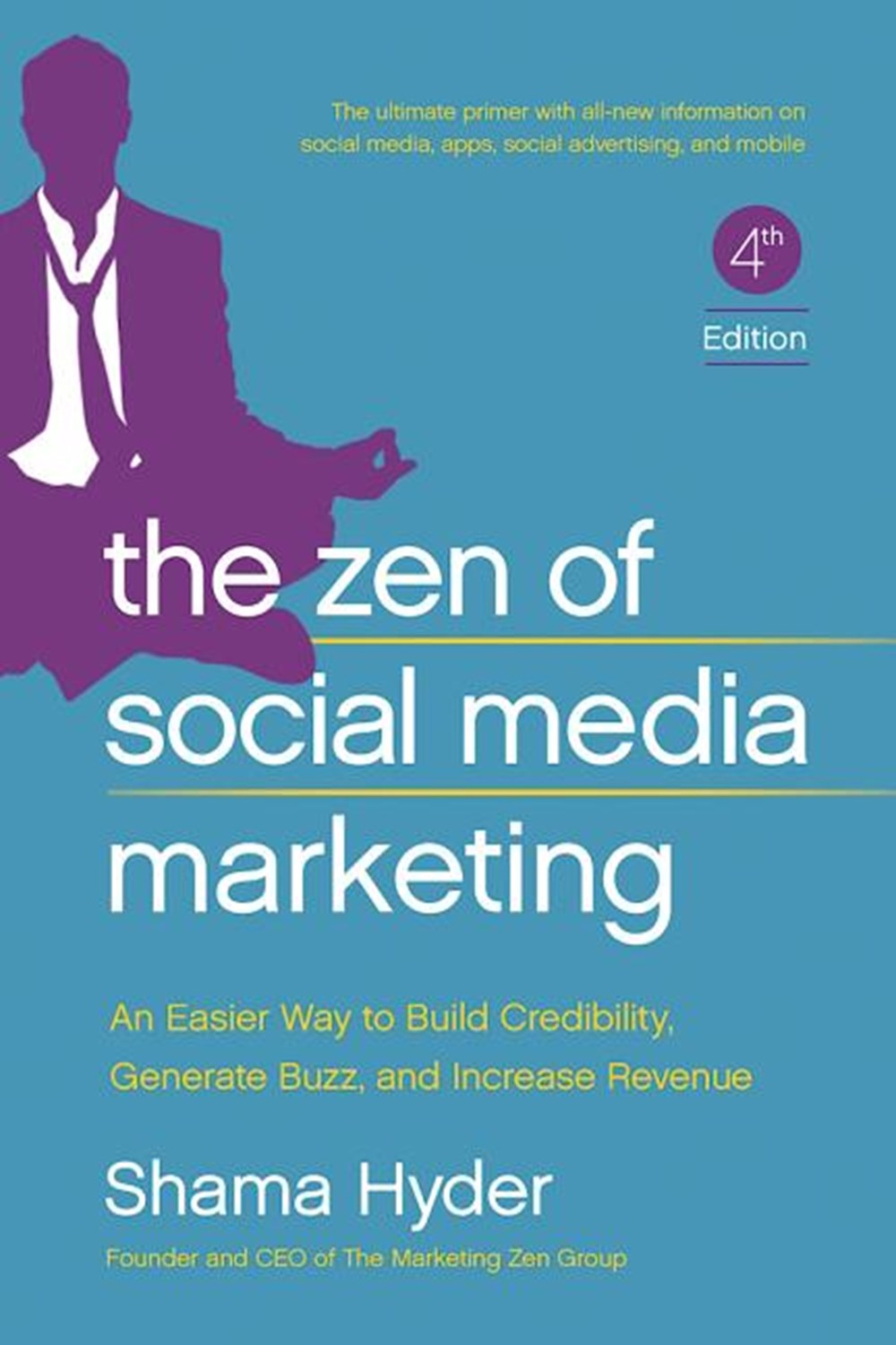 Zen of Social Media Marketing An Easier Way to Build Credibility, Generate Buzz, and Increase Revenu