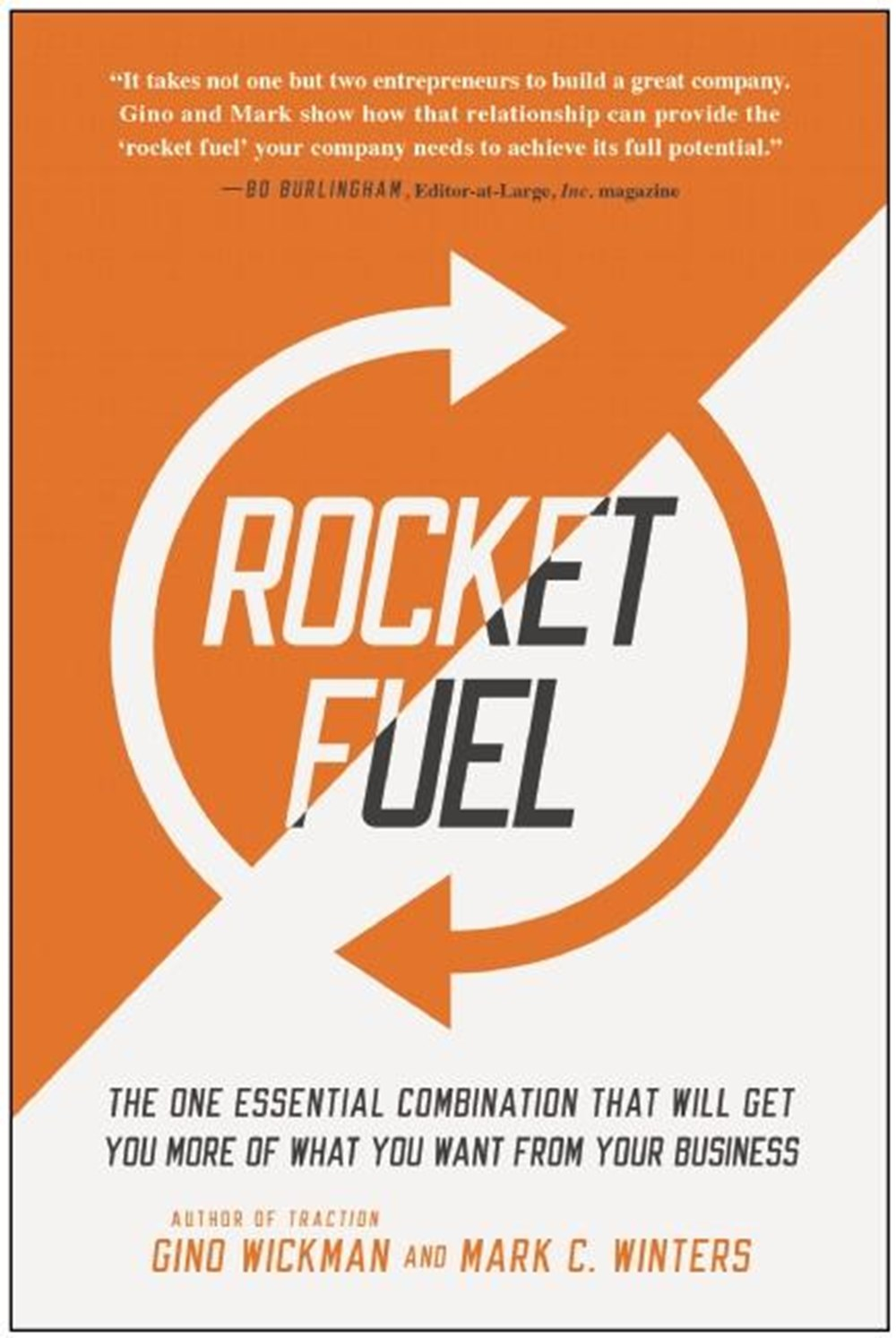 Rocket Fuel: The One Essential Combination That Will Get You More of What You Want from Your Busines