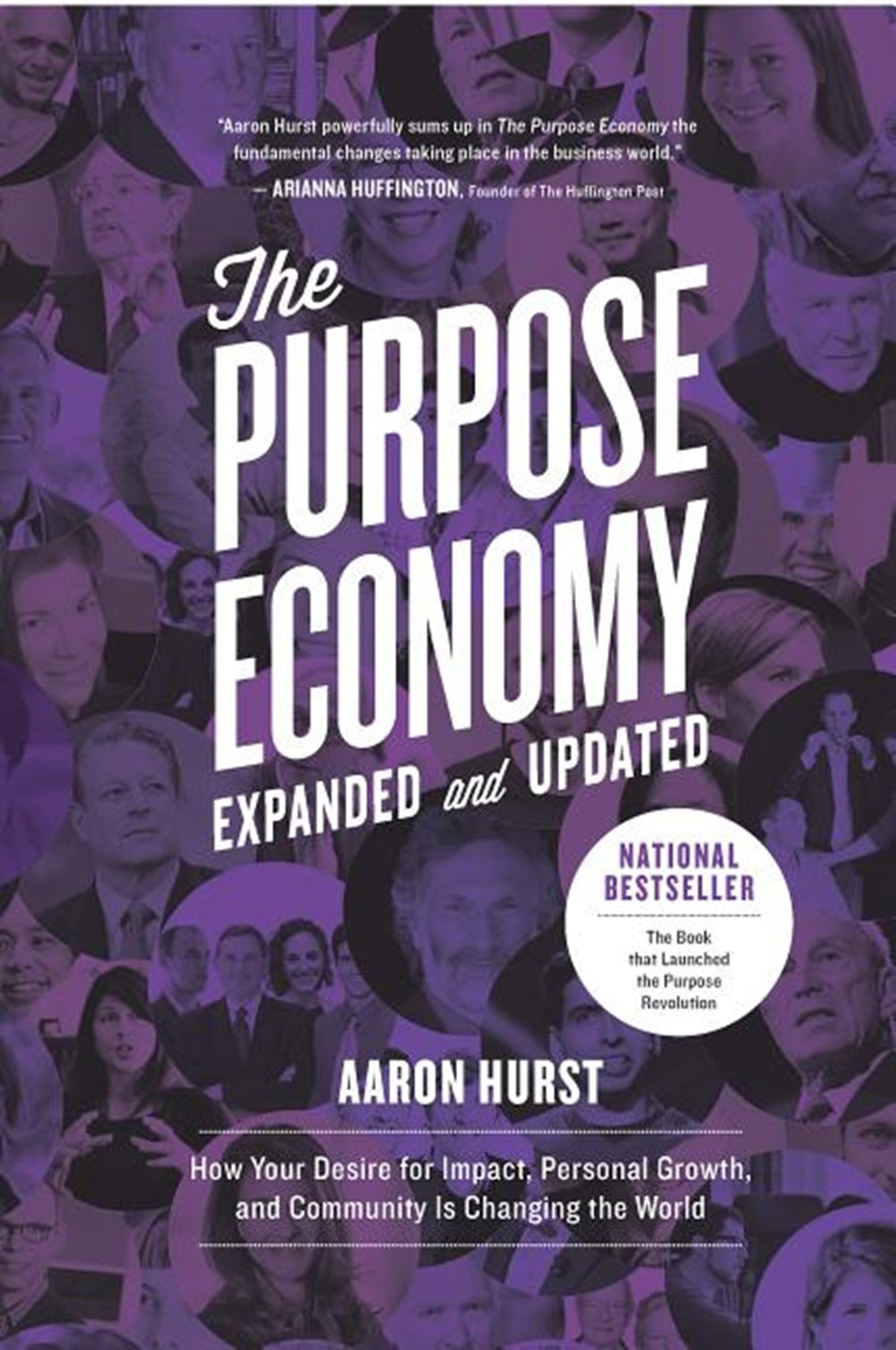 Purpose Economy How Your Desire for Impact, Personal Growth and Community Is Changing the World