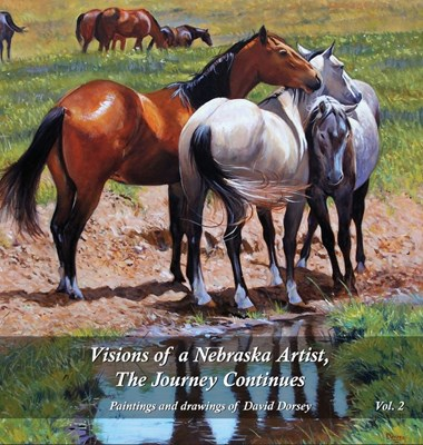 Visions of a Nebraska Artist, The Journey Continues: Paintings and drawing of David Dorsey