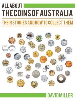 All about the Coins of Australia: Their Stories and How to Collect Them