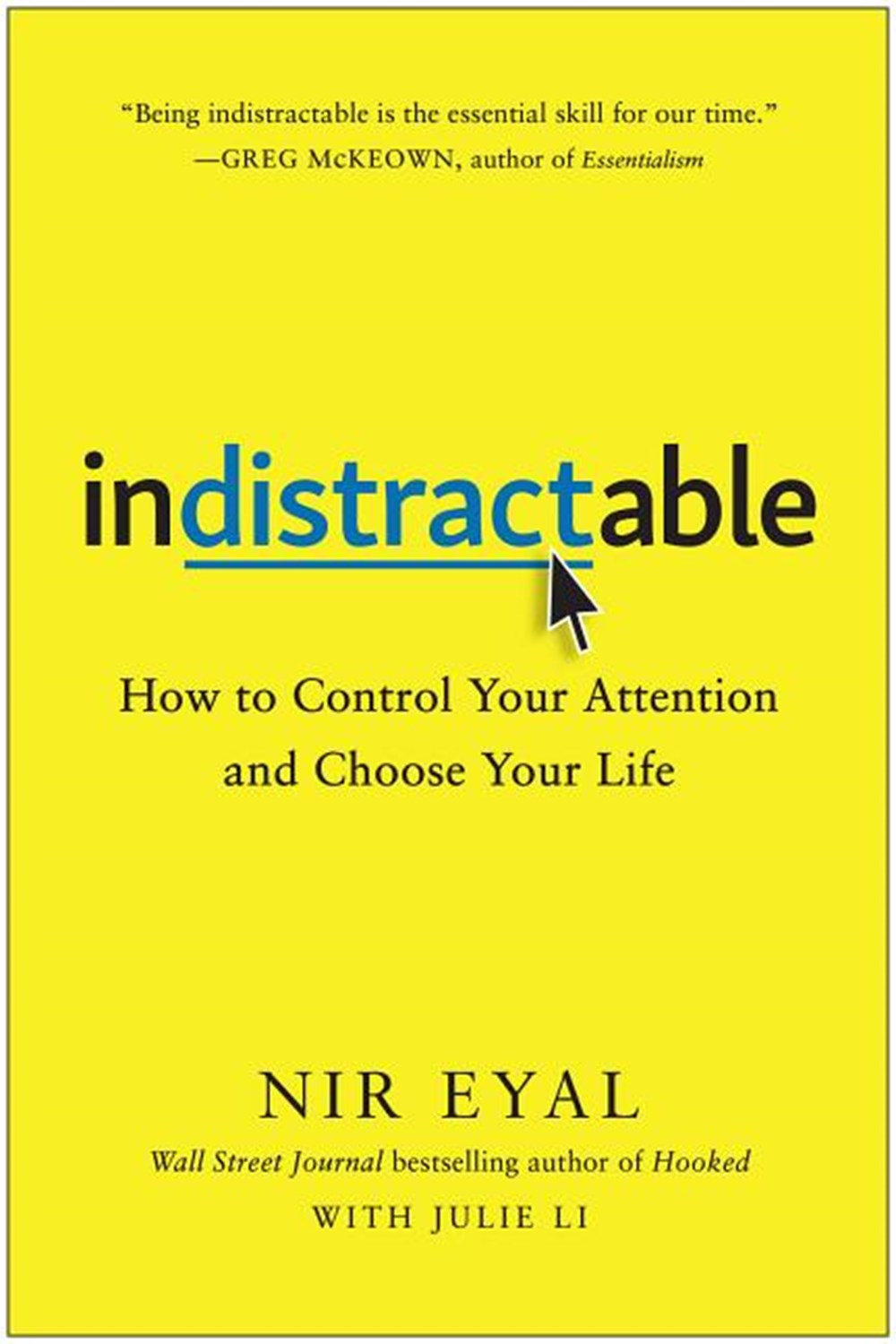 Indistractable How to Control Your Attention and Choose Your Life