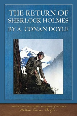 The Return of Sherlock Holmes: 100th Anniversary Edition