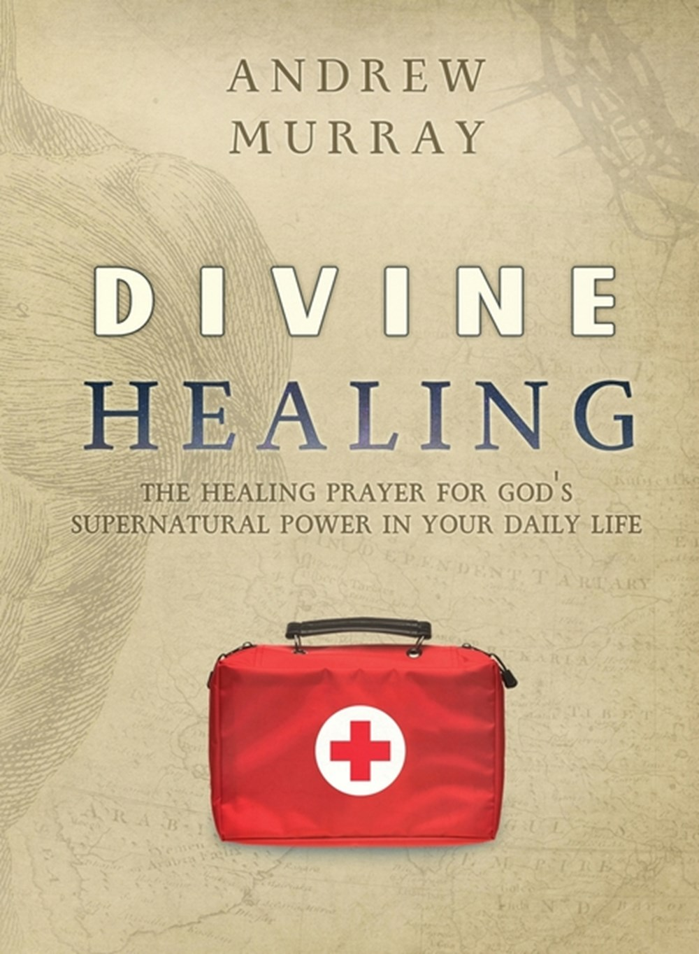 Divine Healing The healing prayer for God's supernatural power in your daily life