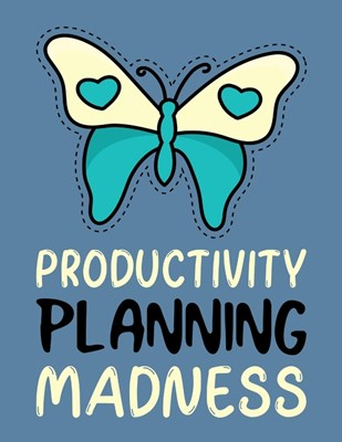 Productivity Planning Madness: Time Management Journal - Agenda Daily - Goal Setting - Weekly - Daily - Student Academic Planning - Daily Planner - G