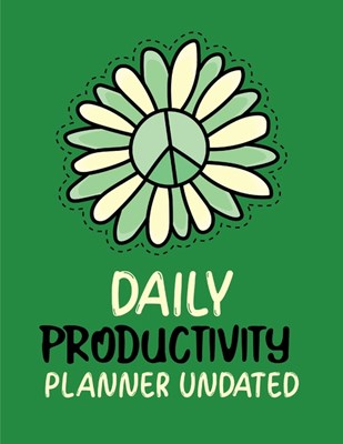 Daily Productivity Planner Undated: Daily Productivity Planner Undated