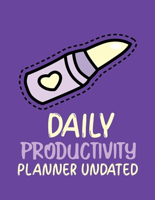 Daily Productivity Planner Undated: Time Management Journal - Agenda Daily - Goal Setting - Weekly - Daily - Student Academic Planning - Daily Planner