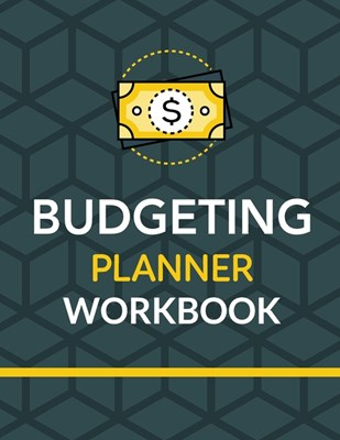 Budgeting Planner Workbook: Budget And Financial Planner Organizer Gift Beginners Envelope System Monthly Savings Upcoming Expenses Minimalist Liv