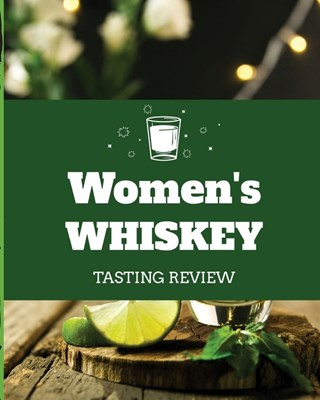 Women's Whiskey Tasting Review: Alcohol Notebook Cigar Bar Companion Single Malt Bourbon Rye Try Distillery Philosophy Scotch Whisky Gift Orange Roar