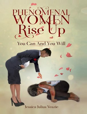 Phenomenal Women Rise Up: You Can And You Will